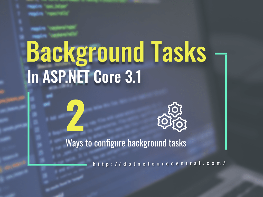 How To Run Background Tasks In ASP.NET Core Application